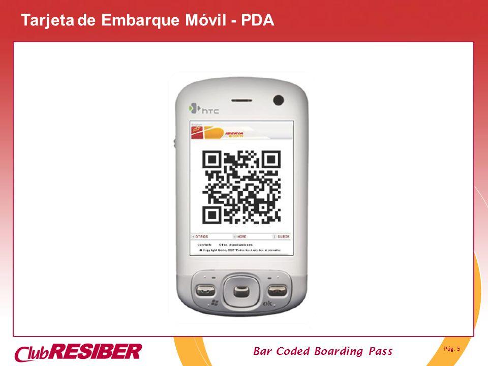 Pág. 5 Bar Coded Boarding Pass Tarjeta de Embarque Móvil - PDA