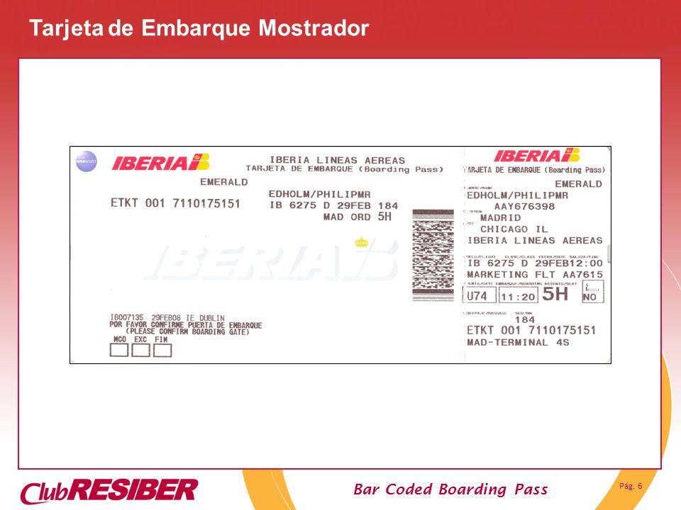 Pág. 6 Bar Coded Boarding Pass Tarjeta de Embarque Mostrador