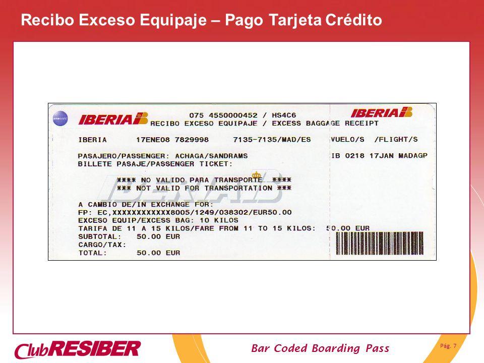 Pág. 7 Bar Coded Boarding Pass Recibo Exceso Equipaje – Pago Tarjeta Crédito