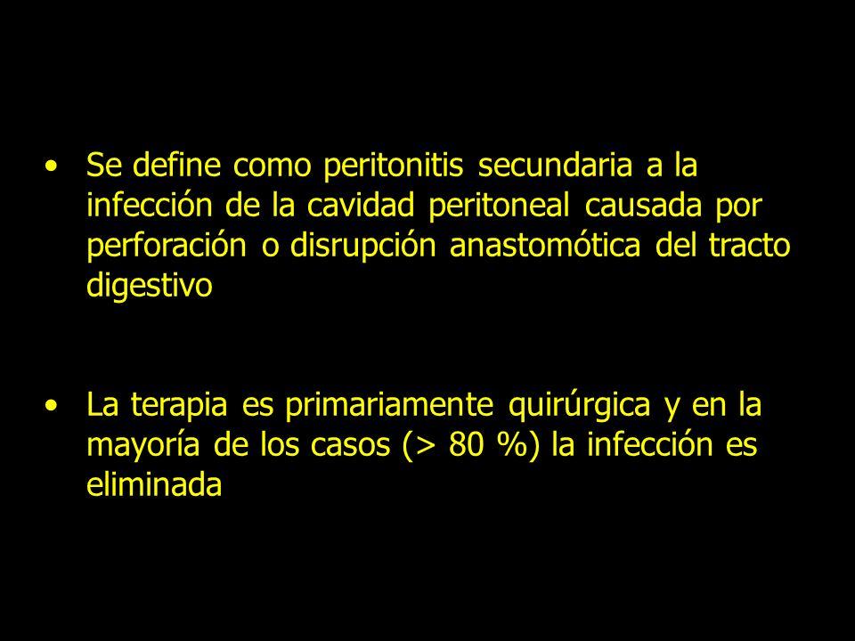 Se define como peritonitis secundaria a la infección de la cavidad peritoneal causada por perforación o disrupción anastomótica del tracto digestivo L