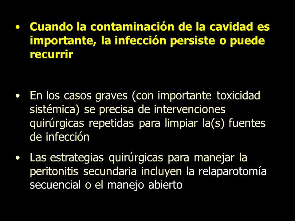 Cuando la contaminación de la cavidad es importante, la infección persiste o puede recurrir En los casos graves (con importante toxicidad sistémica) s