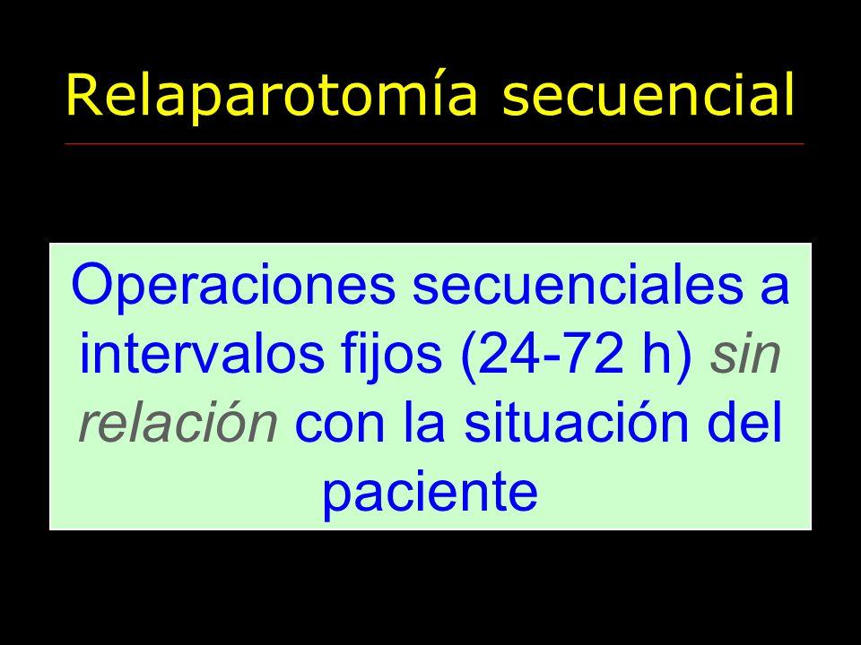 Relaparotomía secuencial Su propósito es anticipar la formación de colecciones infecciosas y evitar sus efectos sistémicos Se suspenden cuando la cavidad peritoneal está macroscópicamente limpia Efectos adversos: daño visceral, necrosis de la fascia abdominal y complicaciones anestésicas