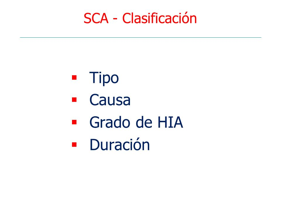 SCA - Clasificación Tipo Causa Grado de HIA Duración