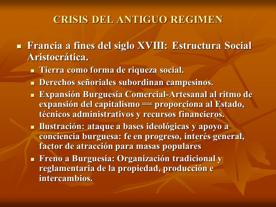 CRISIS DEL ANTIGUO REGIMEN Francia a fines del siglo XVIII: Estructura Social Aristocrática. Francia a fines del siglo XVIII: Estructura Social Aristo