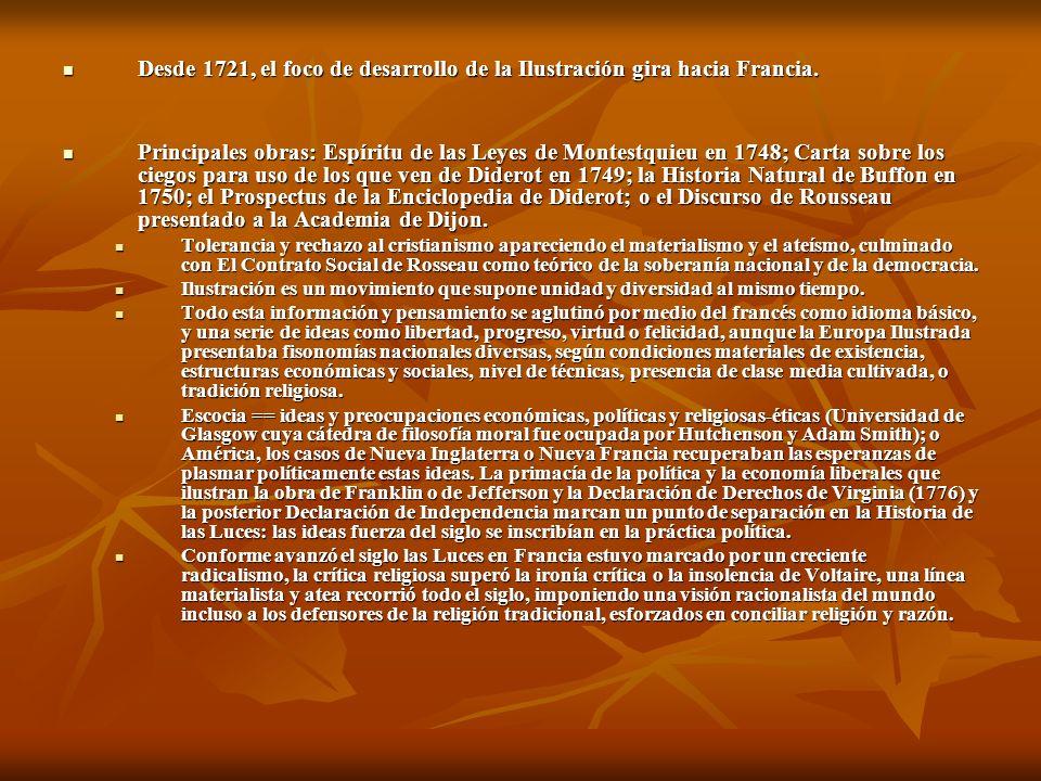 Desde 1721, el foco de desarrollo de la Ilustración gira hacia Francia. Desde 1721, el foco de desarrollo de la Ilustración gira hacia Francia. Princi