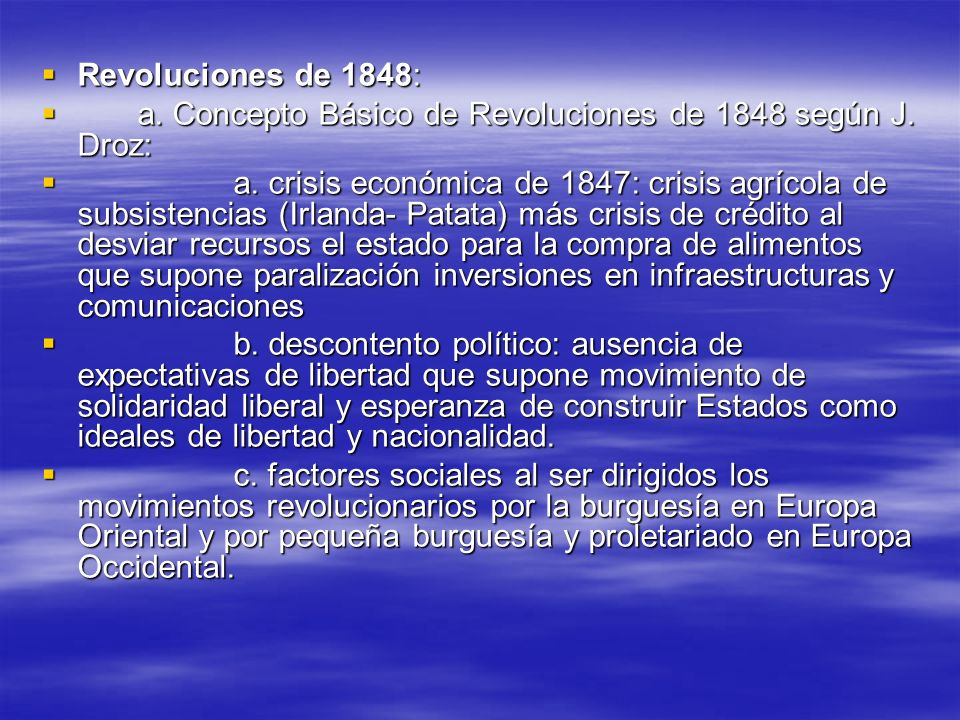 Revoluciones de 1848: Revoluciones de 1848: a. Concepto Básico de Revoluciones de 1848 según J. Droz: a. Concepto Básico de Revoluciones de 1848 según
