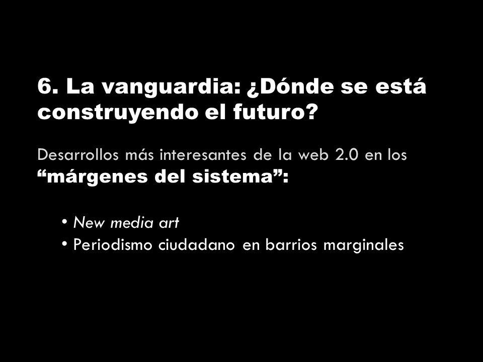 6. La vanguardia: ¿Dónde se está construyendo el futuro.