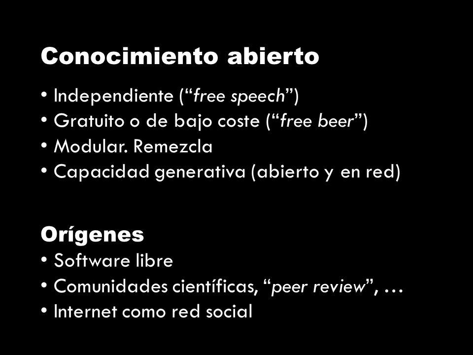Conocimiento abierto Independiente (free speech) Gratuito o de bajo coste (free beer) Modular.
