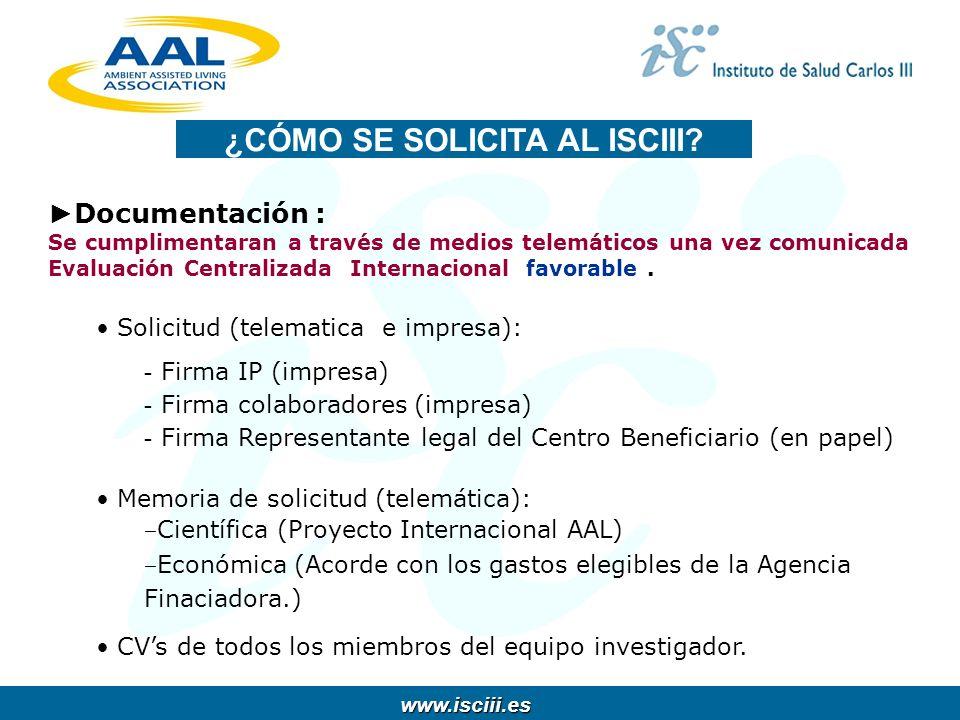 www.isciii.es www.isciii.es Documentación : Se cumplimentaran a través de medios telemáticos una vez comunicada Evaluación Centralizada Internacional