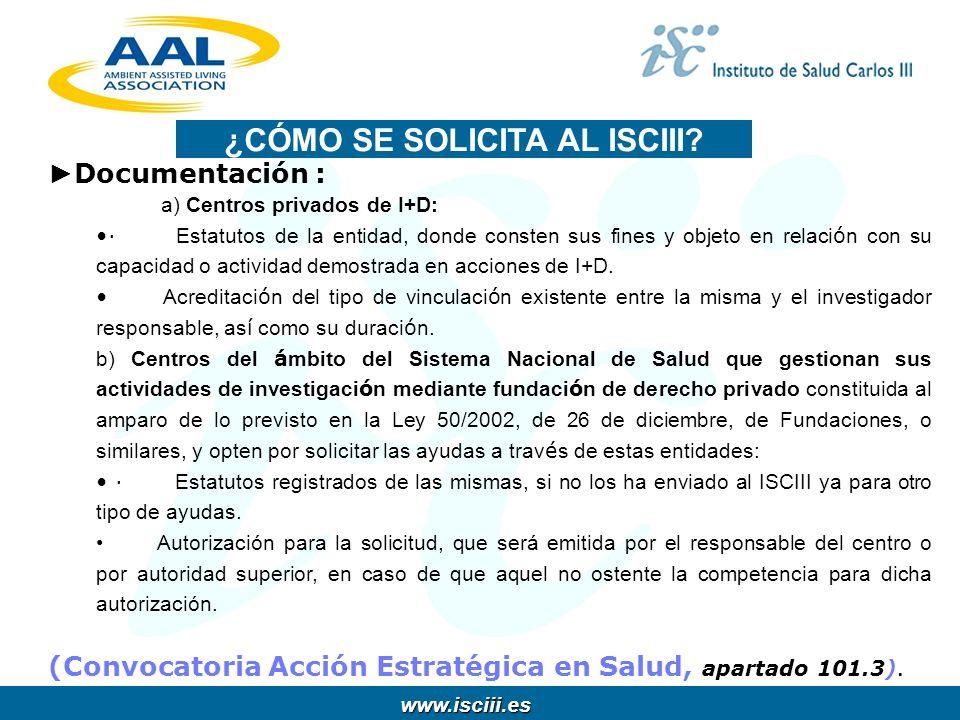 www.isciii.es www.isciii.es Documentación : a) Centros privados de I+D: · Estatutos de la entidad, donde consten sus fines y objeto en relaci ó n con