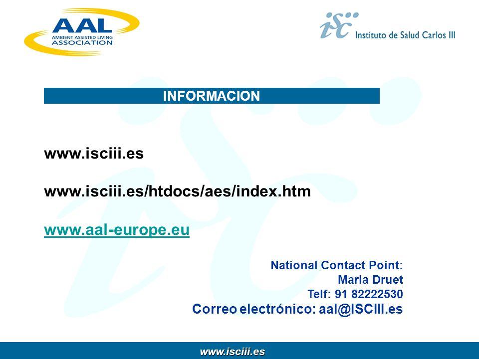 www.isciii.es www.isciii.es INFORMACION www.isciii.es www.isciii.es/htdocs/aes/index.htm www.aal-europe.eu National Contact Point: Maria Druet Telf: 9