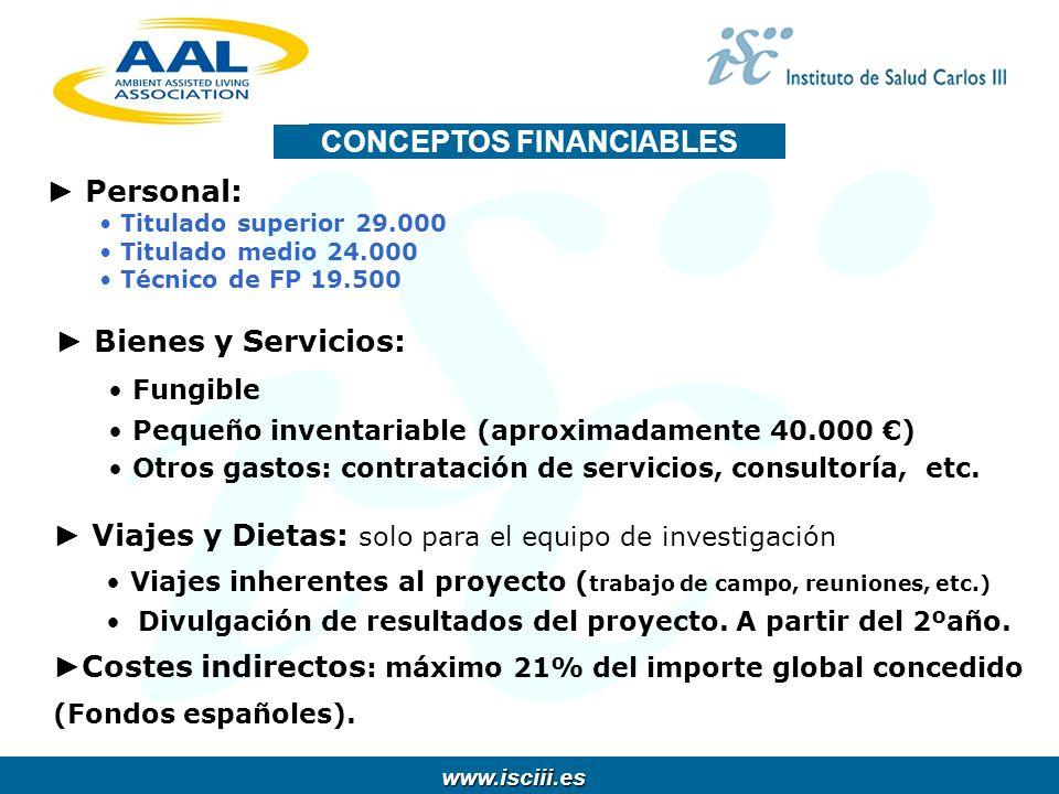 www.isciii.es www.isciii.es Personal: Titulado superior 29.000 Titulado medio 24.000 Técnico de FP 19.500 Bienes y Servicios: Fungible Pequeño inventa
