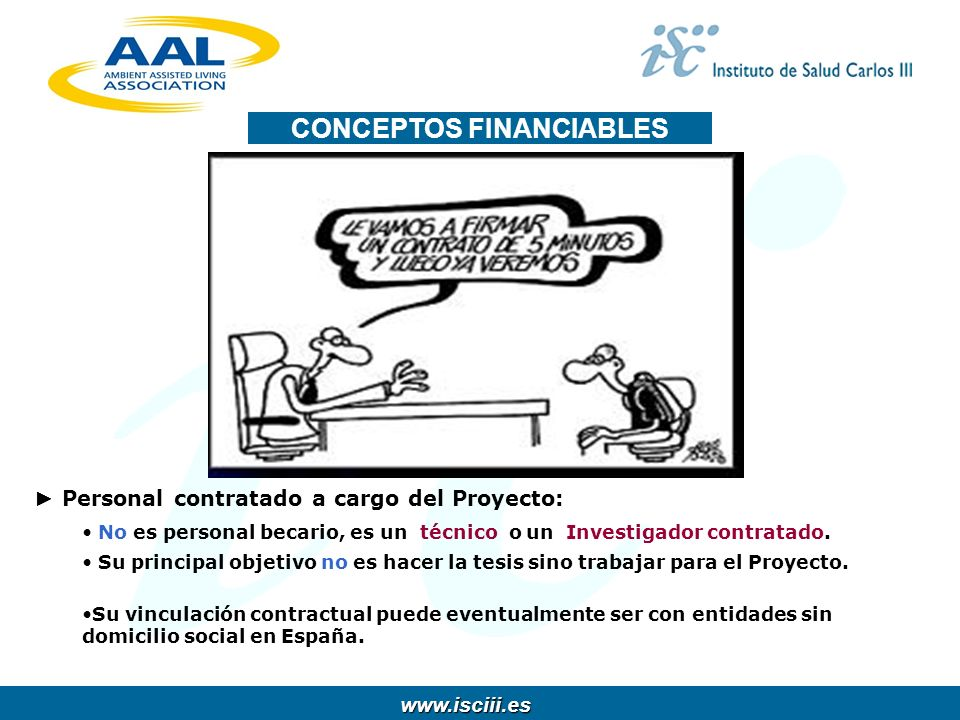 www.isciii.es www.isciii.es FINANCIACION AAL International Association: 1.800.000 (APROX.) PROYECTOS 1.5 Instituciones y organizaciones sanitarias 0.5 Otras...