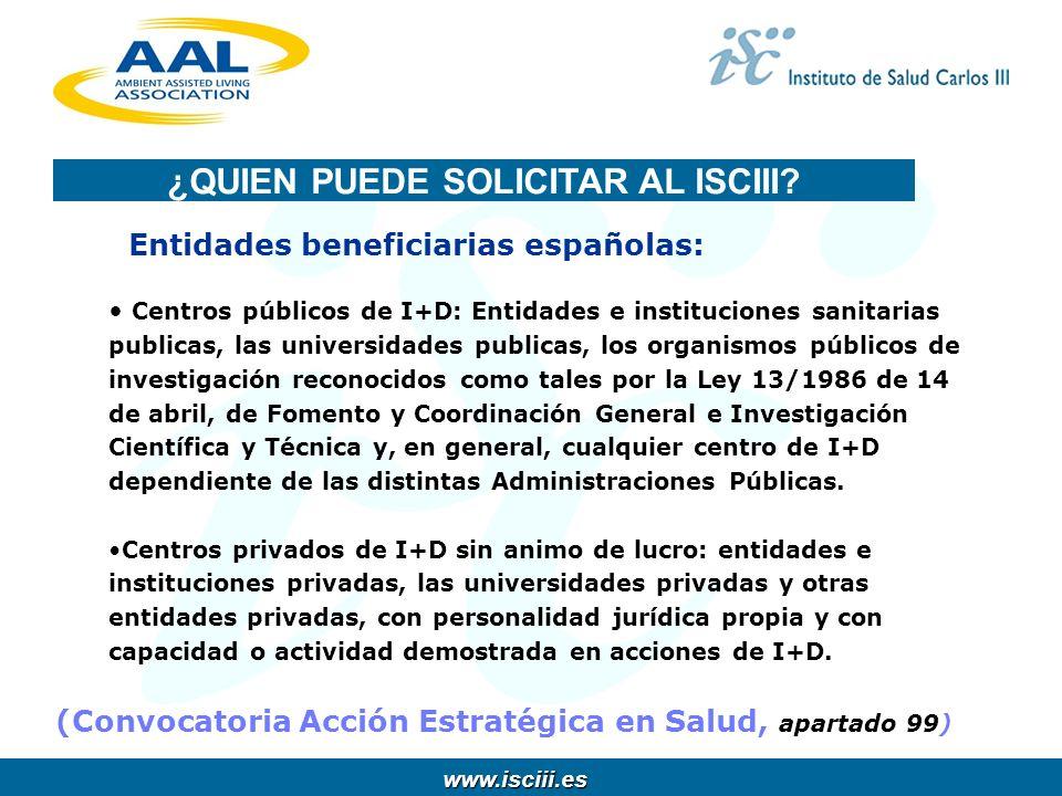 www.isciii.es www.isciii.es Entidades beneficiarias españolas: Centros públicos de I+D: Entidades e instituciones sanitarias publicas, las universidad