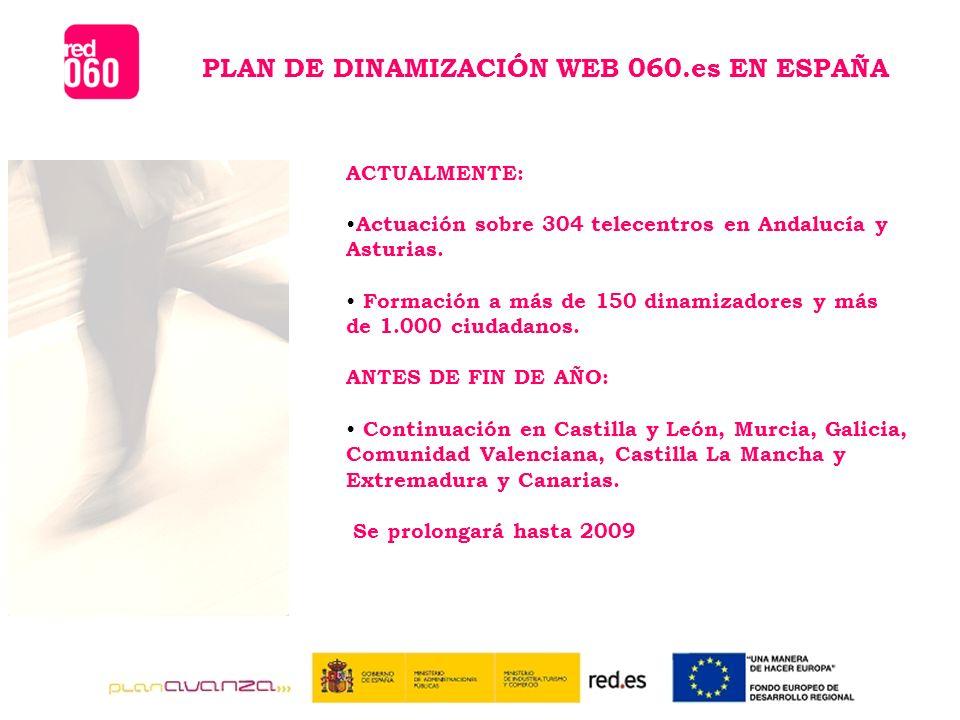 ACTUALMENTE: Actuación sobre 304 telecentros en Andalucía y Asturias.