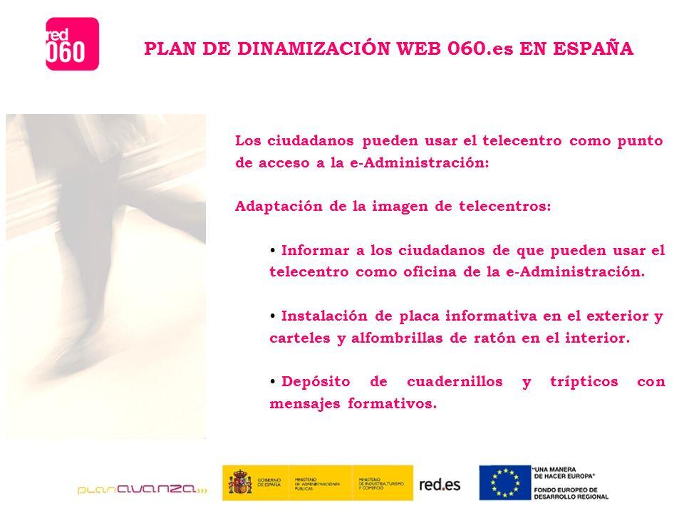 Los ciudadanos pueden usar el telecentro como punto de acceso a la e-Administración: Adaptación de la imagen de telecentros: Informar a los ciudadanos de que pueden usar el telecentro como oficina de la e-Administración.