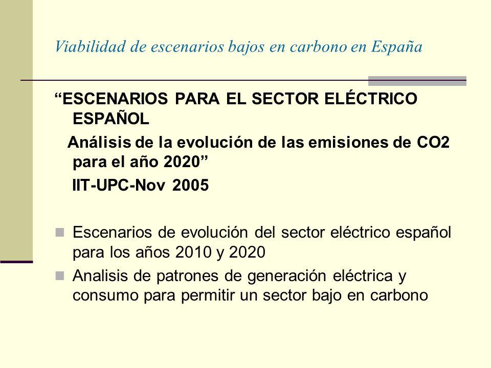 Viabilidad de escenarios bajos en carbono en España ESCENARIOS PARA EL SECTOR ELÉCTRICO ESPAÑOL Análisis de la evolución de las emisiones de CO2 para el año 2020 IIT-UPC-Nov 2005 Escenarios de evolución del sector eléctrico español para los años 2010 y 2020 Analisis de patrones de generación eléctrica y consumo para permitir un sector bajo en carbono
