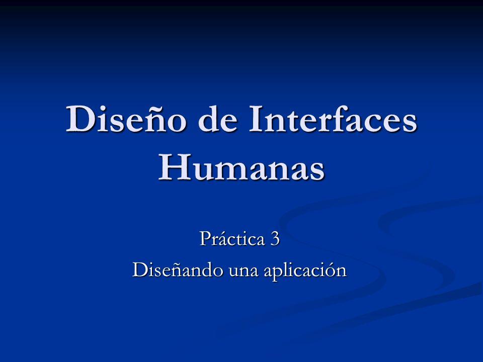 Diseño de Interfaces Humanas Práctica 3 Diseñando una aplicación