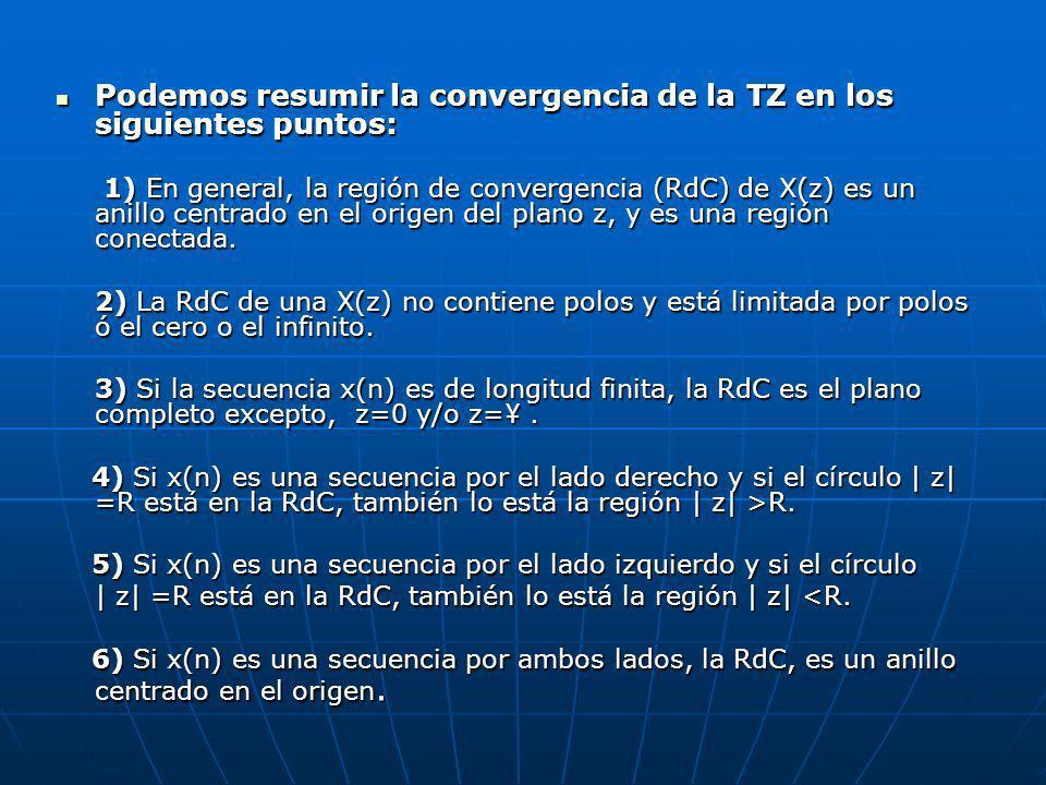 Podemos resumir la convergencia de la TZ en los siguientes puntos: Podemos resumir la convergencia de la TZ en los siguientes puntos: 1) En general, l