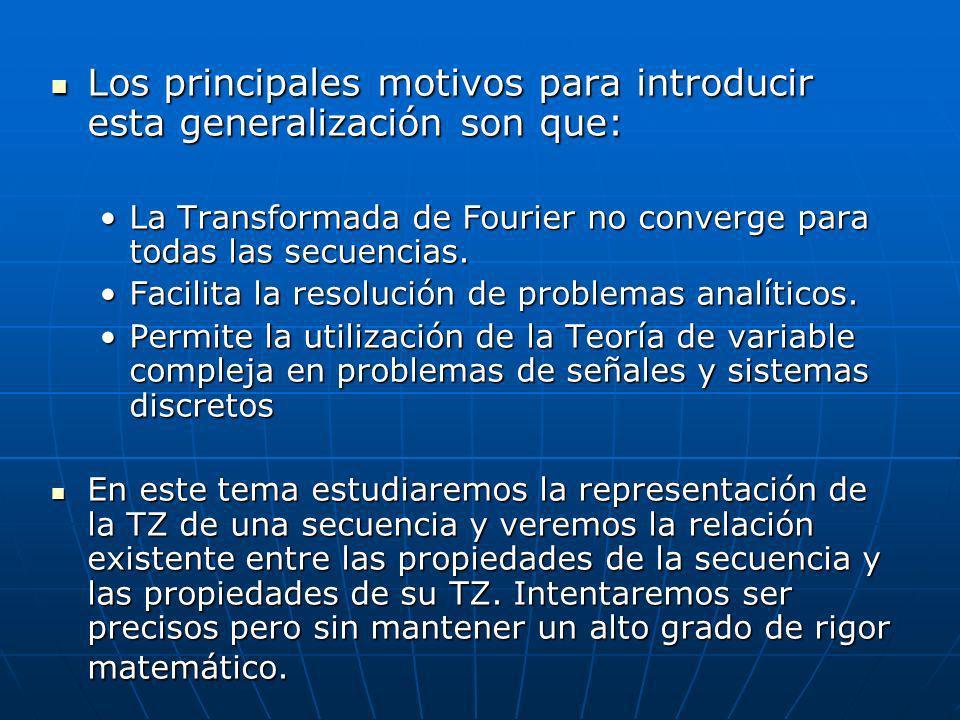 Los principales motivos para introducir esta generalización son que: Los principales motivos para introducir esta generalización son que: La Transform