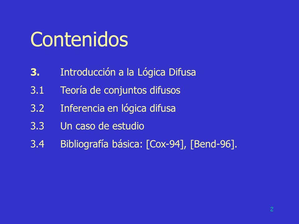 2 Contenidos 3.Introducción a la Lógica Difusa 3.1Teoría de conjuntos difusos 3.2Inferencia en lógica difusa 3.3Un caso de estudio 3.4Bibliografía bás