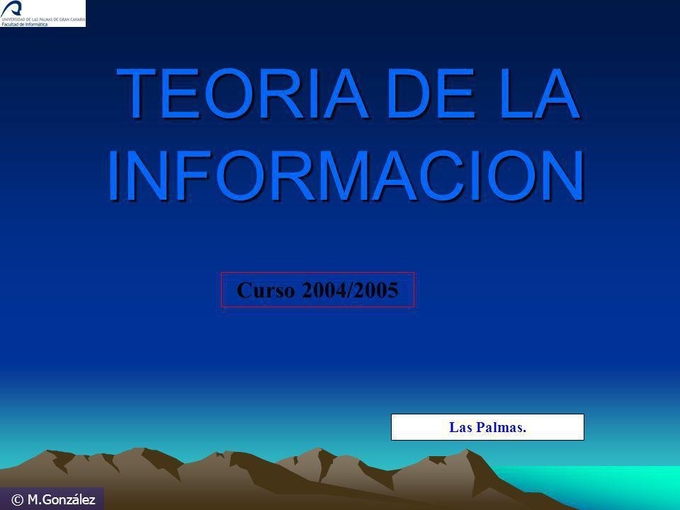 © M.González Entropía (continuación) Siempre hay mas apariciones de una letra del alfabeto en un texto suficientemente grande, y es más probable que en nuestro país una persona sea morena.