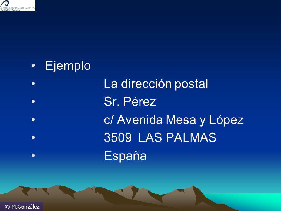 © M.González Ejemplo La dirección postal Sr. Pérez c/ Avenida Mesa y López 3509 LAS PALMAS España