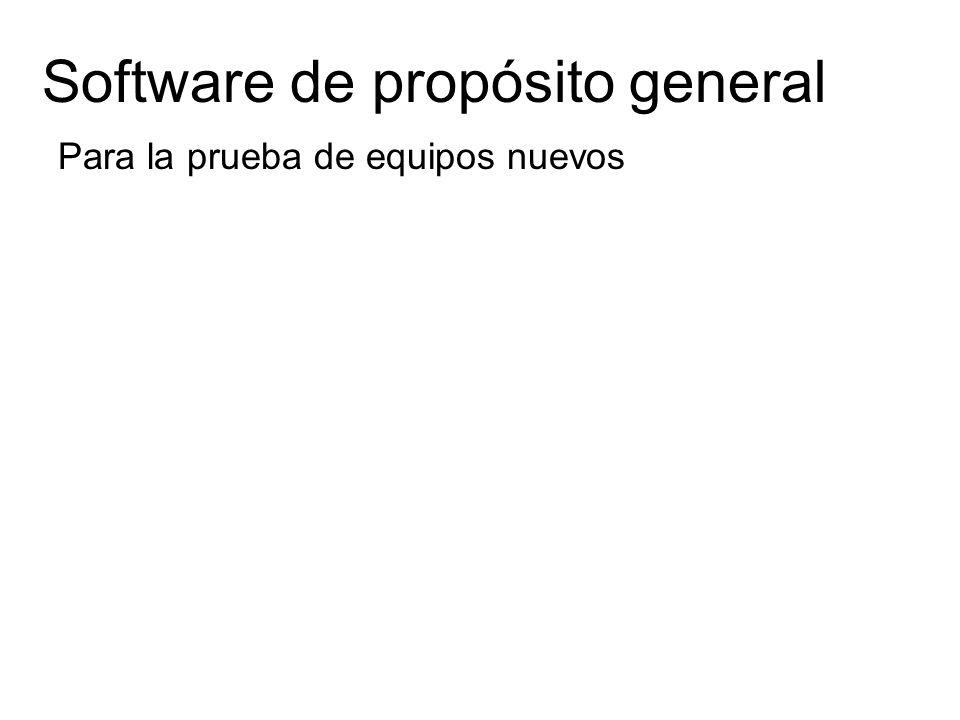 Software de propósito general Para la prueba de equipos nuevos