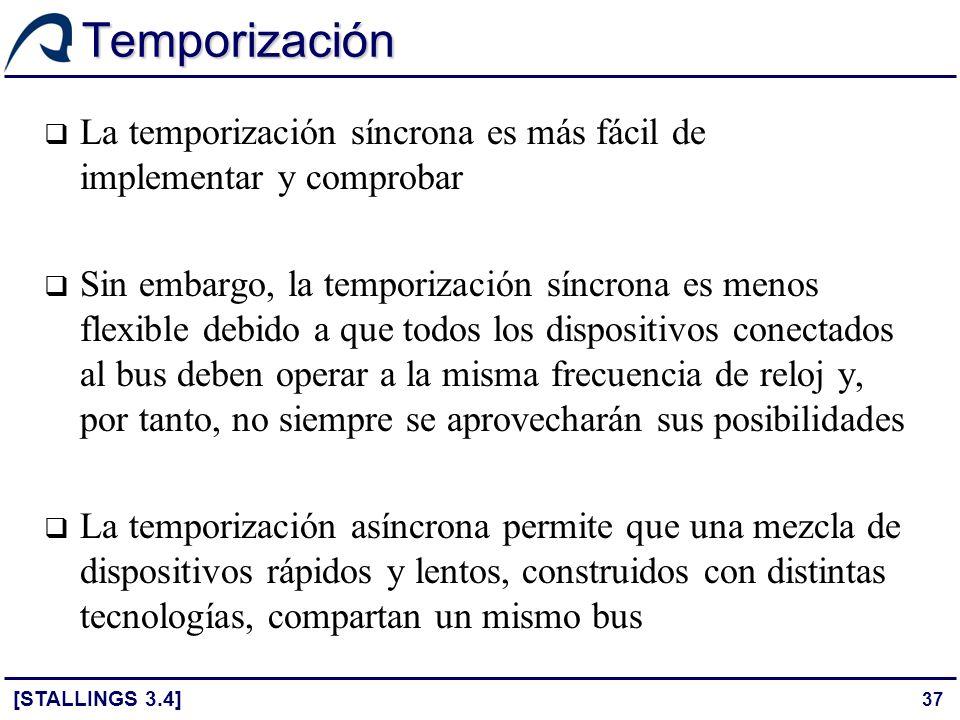 37 Temporización La temporización síncrona es más fácil de implementar y comprobar Sin embargo, la temporización síncrona es menos flexible debido a q