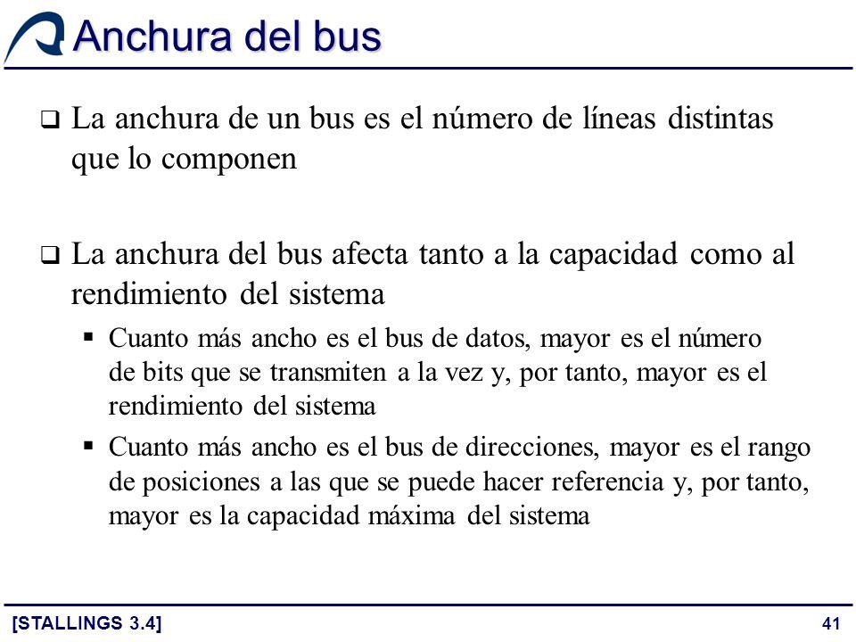41 Anchura del bus La anchura de un bus es el número de líneas distintas que lo componen La anchura del bus afecta tanto a la capacidad como al rendim