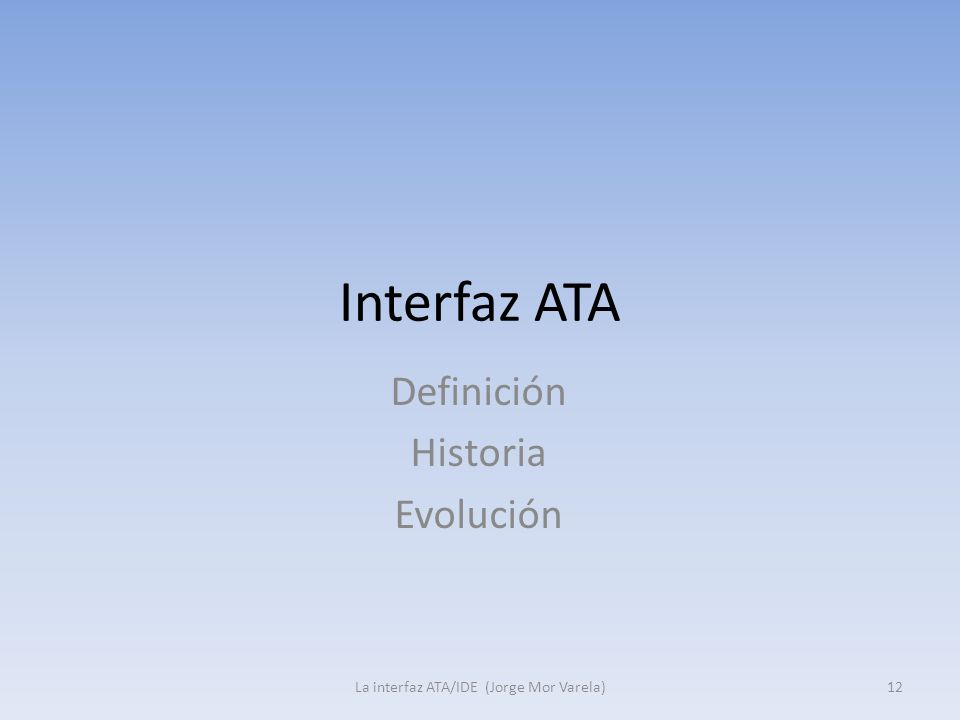 Interfaz ATA Definición Historia Evolución 12La interfaz ATA/IDE (Jorge Mor Varela)