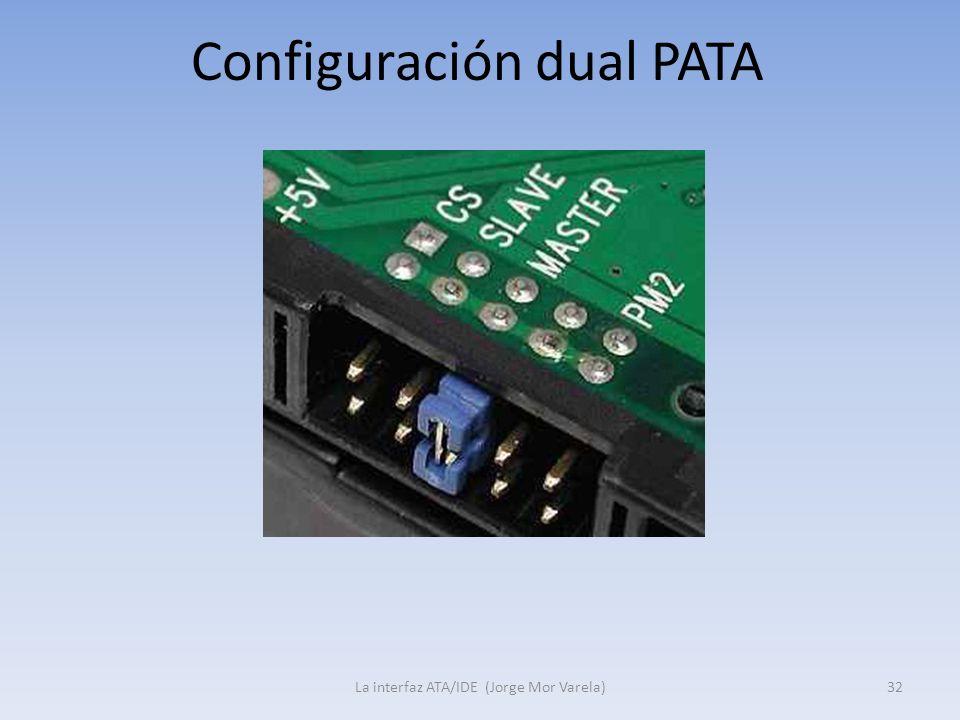Configuración dual PATA La interfaz ATA/IDE (Jorge Mor Varela)32