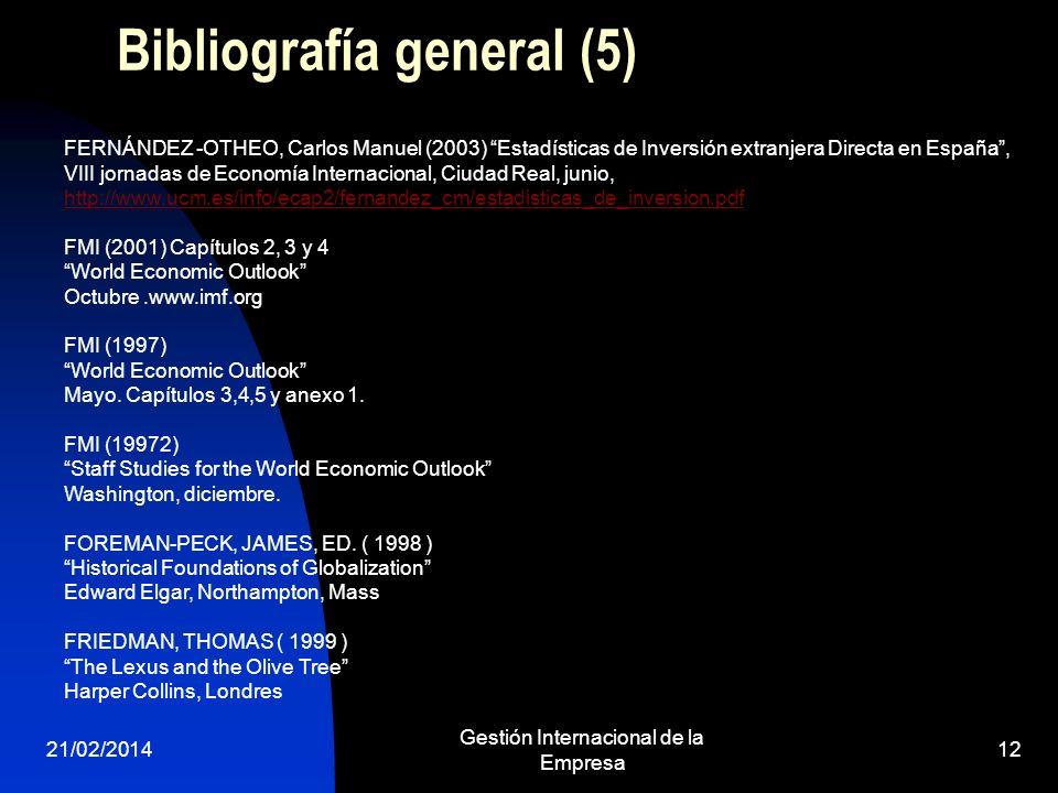 21/02/2014 Gestión Internacional de la Empresa 12 Bibliografía general (5) FERNÁNDEZ -OTHEO, Carlos Manuel (2003) Estadísticas de Inversión extranjera