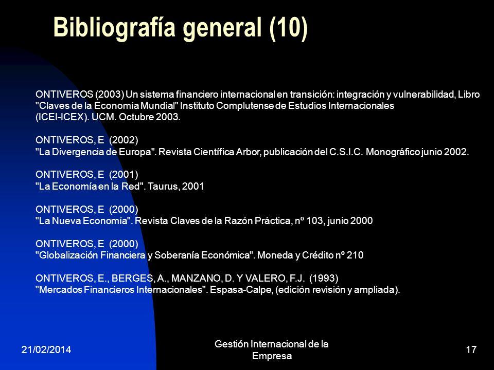 21/02/2014 Gestión Internacional de la Empresa 17 Bibliografía general (10) ONTIVEROS (2003) Un sistema financiero internacional en transición: integr