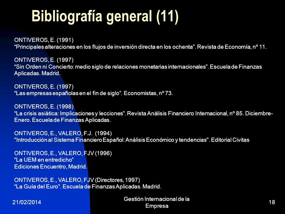 21/02/2014 Gestión Internacional de la Empresa 18 Bibliografía general (11) ONTIVEROS, E. (1991) Principales alteraciones en los flujos de inversión d
