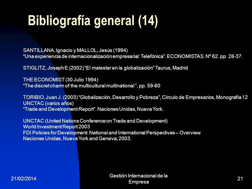 21/02/2014 Gestión Internacional de la Empresa 21 Bibliografía general (14) SANTILLANA, Ignacio y MALLOL, Jesús (1994) Una experiencia de internaciona