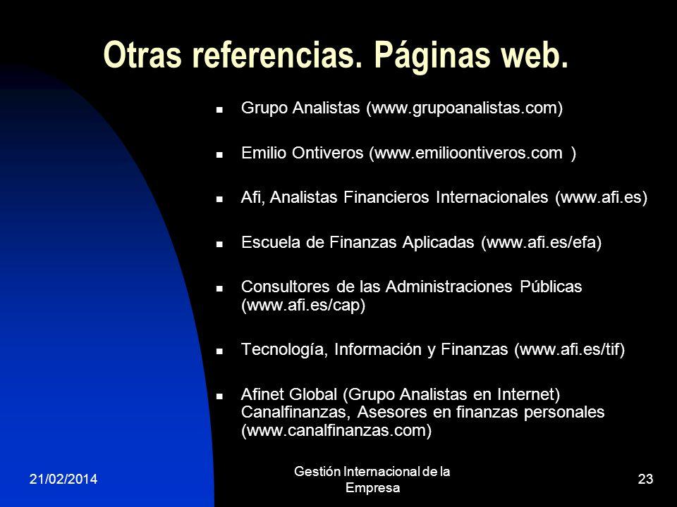 21/02/2014 Gestión Internacional de la Empresa 23 Otras referencias. Páginas web. Grupo Analistas (www.grupoanalistas.com) Emilio Ontiveros (www.emili