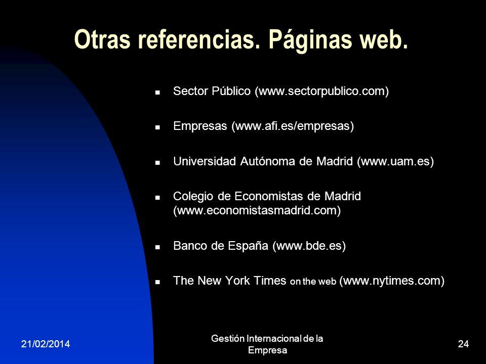 21/02/2014 Gestión Internacional de la Empresa 24 Otras referencias. Páginas web. Sector Público (www.sectorpublico.com) Empresas (www.afi.es/empresas