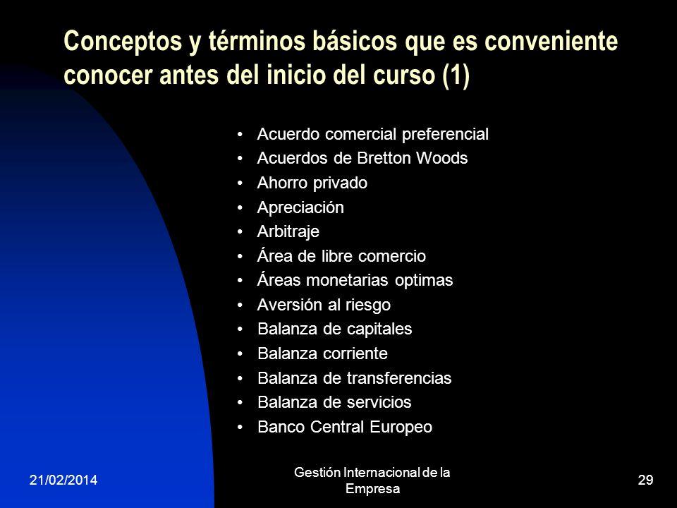 21/02/2014 Gestión Internacional de la Empresa 29 Conceptos y términos básicos que es conveniente conocer antes del inicio del curso (1) Acuerdo comer