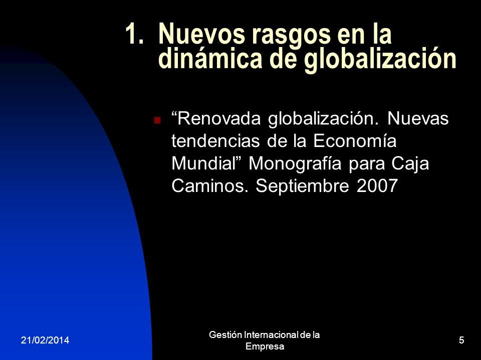 1. Nuevos rasgos en la dinámica de globalización Renovada globalización. Nuevas tendencias de la Economía Mundial Monografía para Caja Caminos. Septie