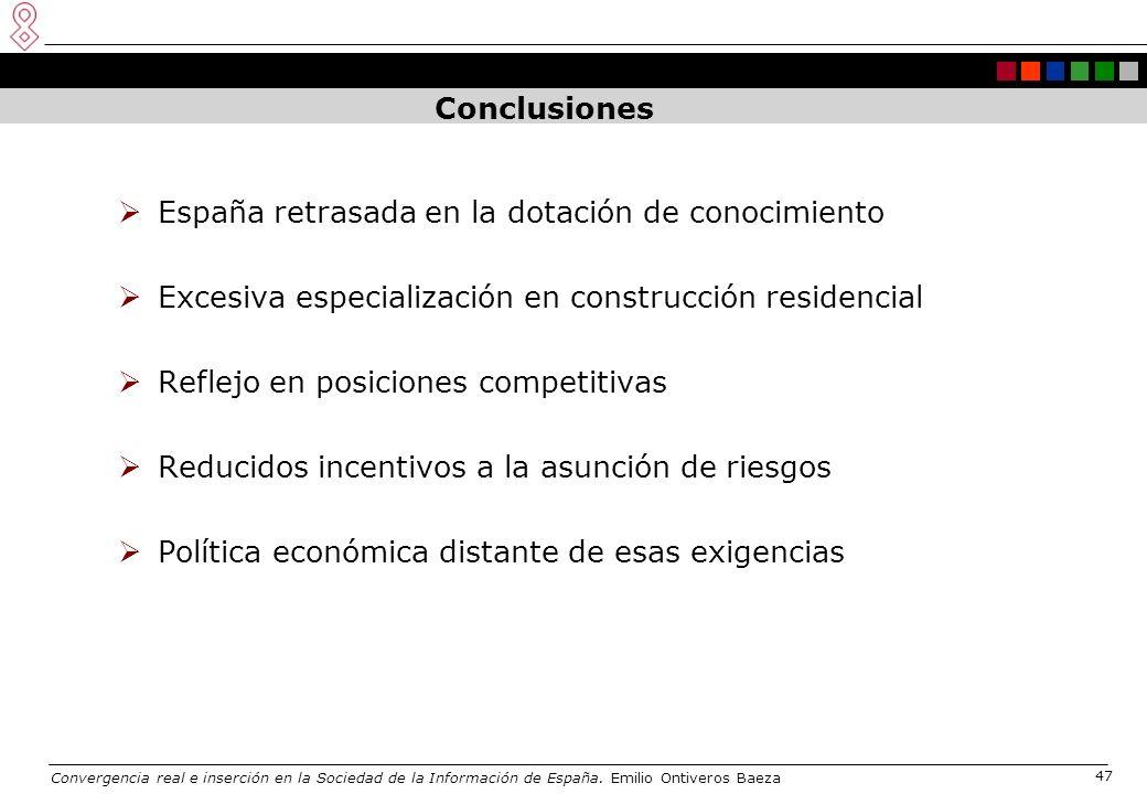 Convergencia real e inserción en la Sociedad de la Información de España. Emilio Ontiveros Baeza 47 Conclusiones España retrasada en la dotación de co