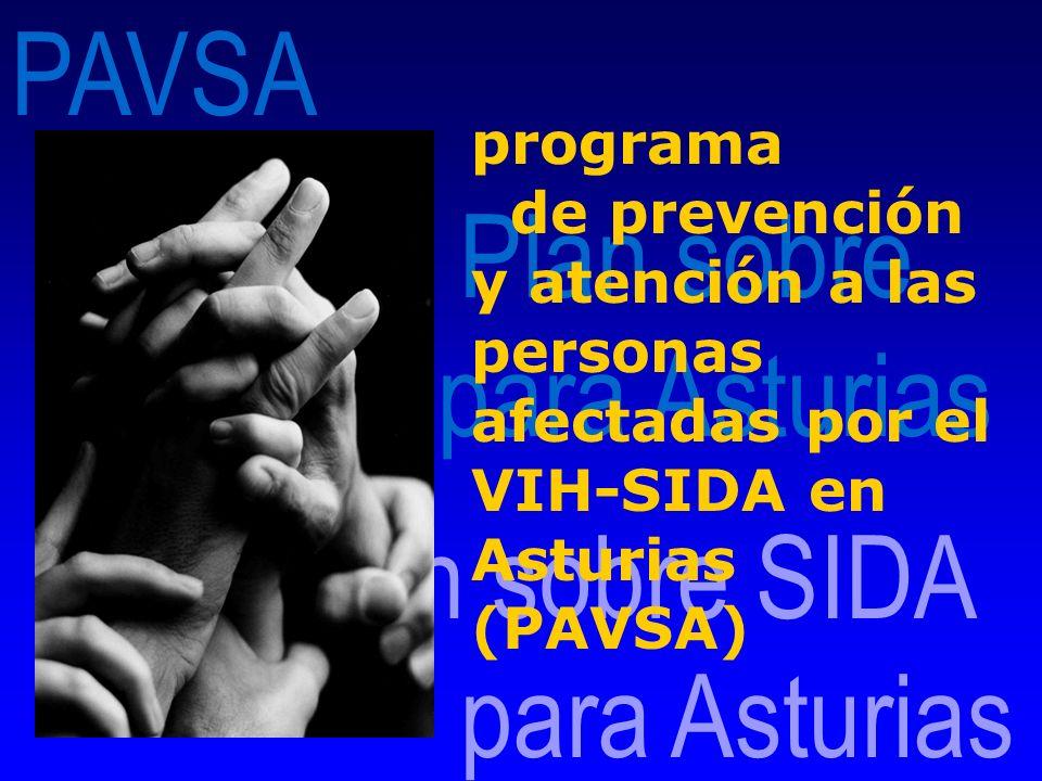 Plan sobre de SIDA para Asturias PAVSA Plan sobre SIDA para Asturias programa de prevención y atención a las personas afectadas por el VIH-SIDA en Ast