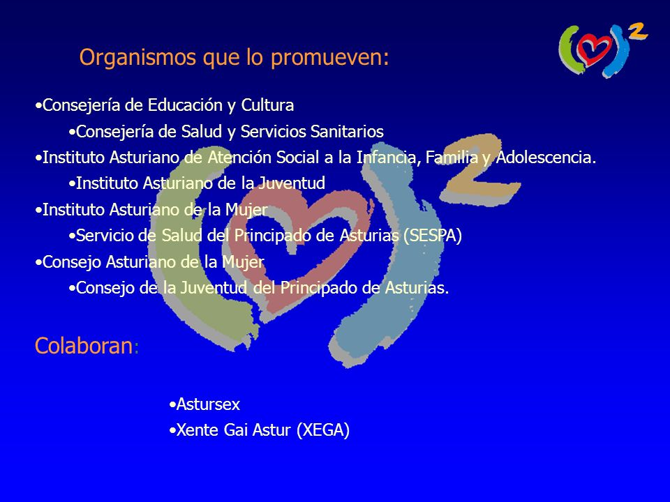 Organismos que lo promueven: Consejería de Educación y Cultura Consejería de Salud y Servicios Sanitarios Instituto Asturiano de Atención Social a la Infancia, Familia y Adolescencia.