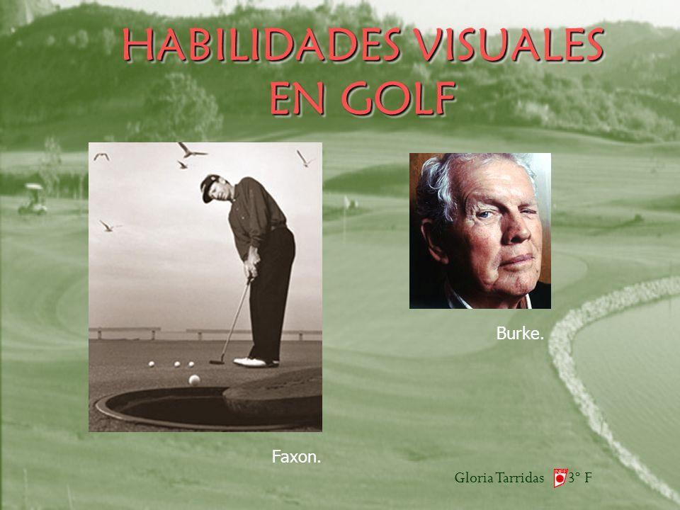 Gloria Tarridas 3º F HABILIDADES VISUALES EN GOLF Burke. Faxon.