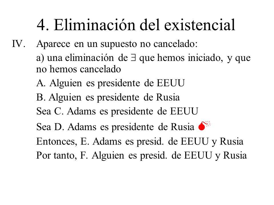 4. Eliminación del existencial IV.Aparece en un supuesto no cancelado: a) una eliminación de que hemos iniciado, y que no hemos cancelado A. Alguien e