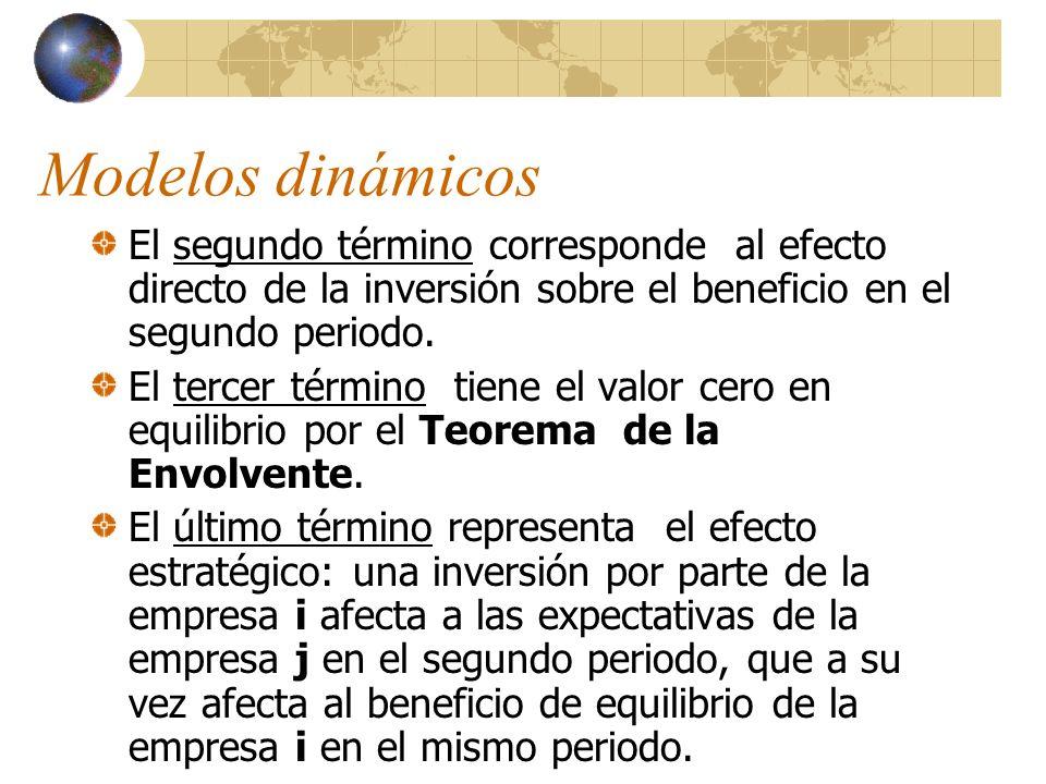 Modelos dinámicos El segundo término corresponde al efecto directo de la inversión sobre el beneficio en el segundo periodo. El tercer término tiene e