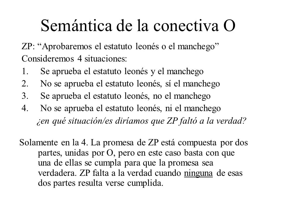 Semántica de la conectiva O Acabamos de ver el sentido INCLUSIVO de la O.