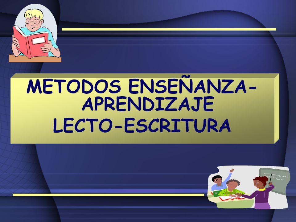 METODOS ENSEÑANZA- APRENDIZAJE LECTO-ESCRITURA