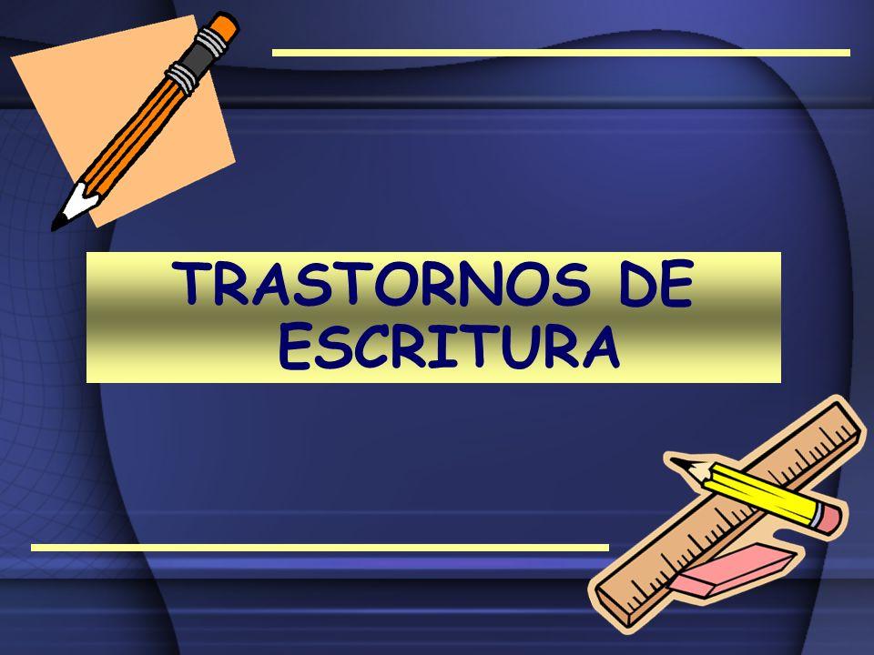 TRASTORNOS DE ESCRITURA