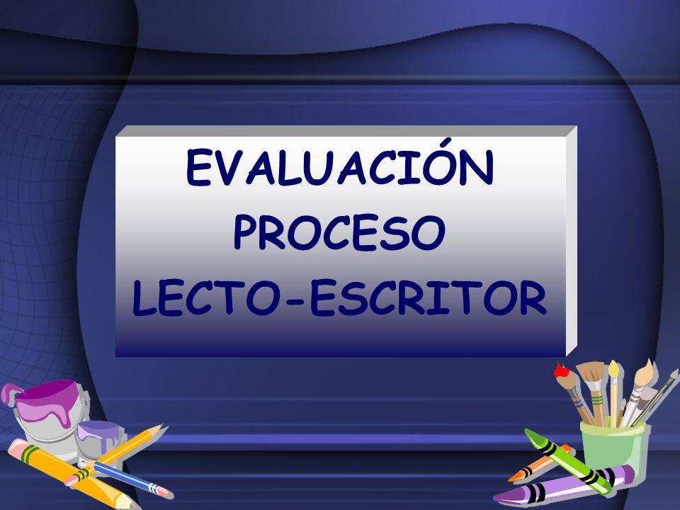 EVALUACIÓN PROCESO LECTO-ESCRITOR